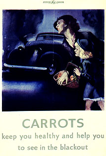 An Image of a Poster Reminding People that Carrots can also help you to see Better in the Dark